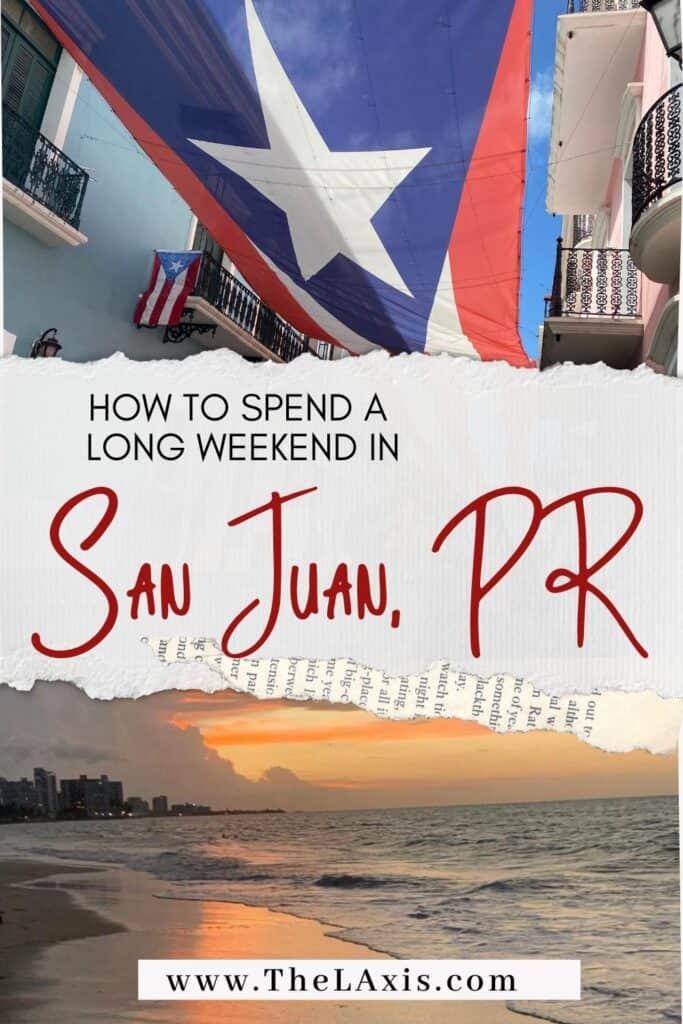 A long weekend in San Juan, Puerto Rico