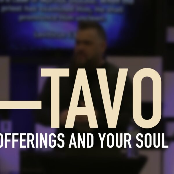 KI TAVO: TITHES, OFFERING AND YOUR SOUL