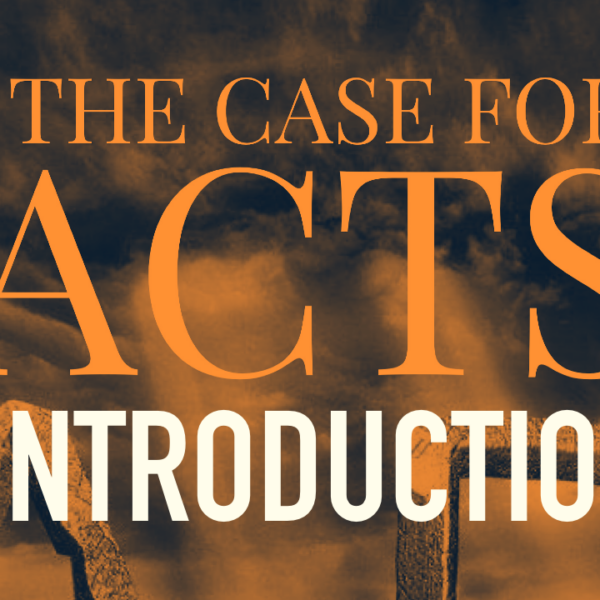 The Case for Acts — Introduction