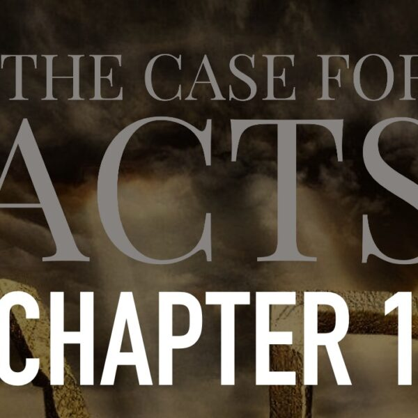 The Case For Acts — Chapter 1
