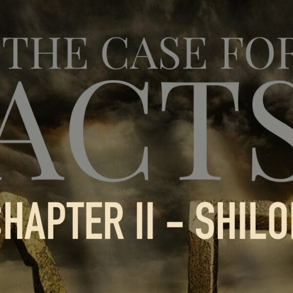 THE CASE FOR ACTS - II - SHILOH