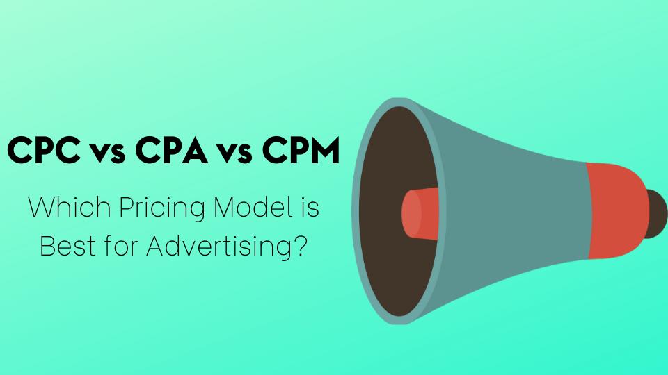 CPC vs CPA vs CPM
