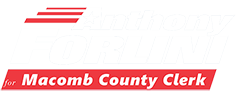 Anthony Forlini For Macomb County Clerk