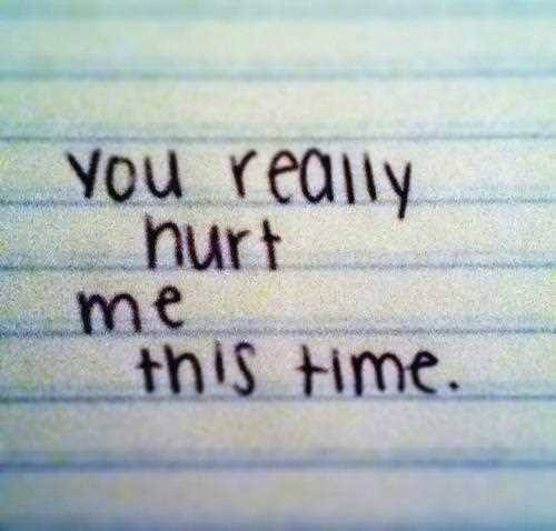 Life-Love-Quotes-You-Really-Hurt-Me