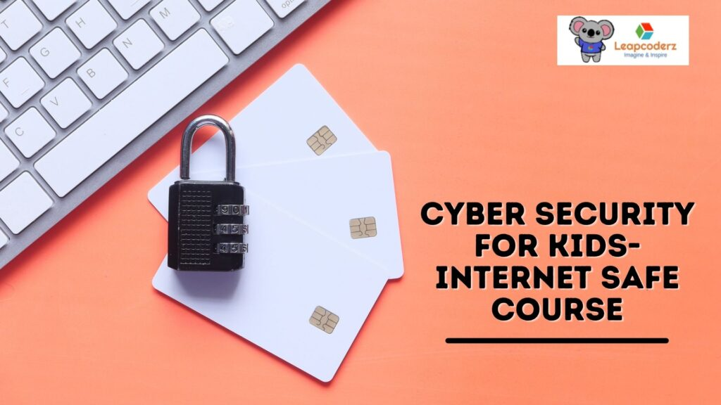 Cyber security for kids-internet safe course
