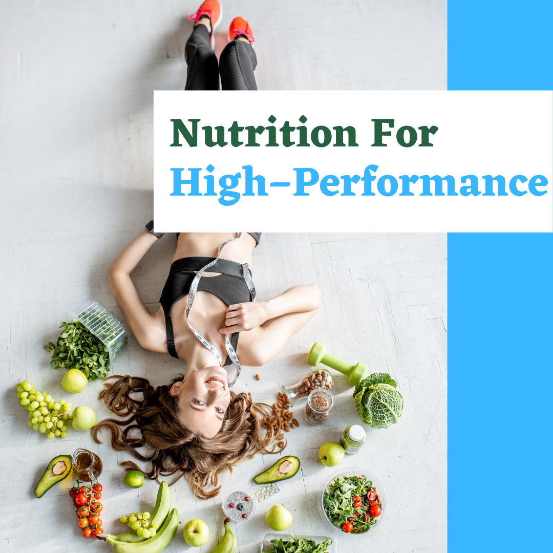 Nutrition for High Performance