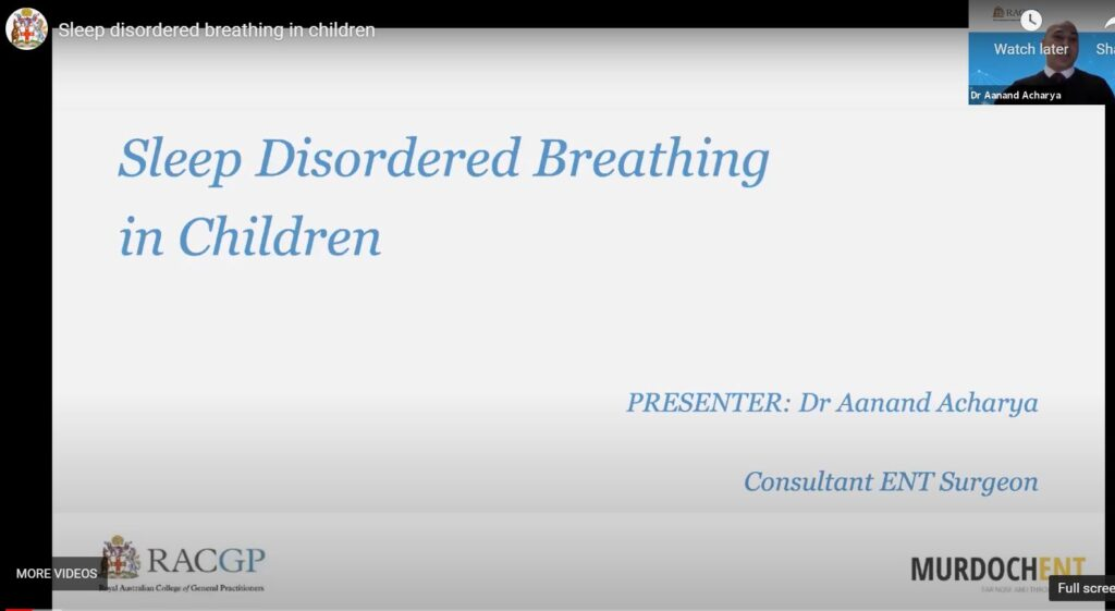 Sleep Disordered breathing in children – 20 July 2021 – Presented by Dr Aanand Acharya