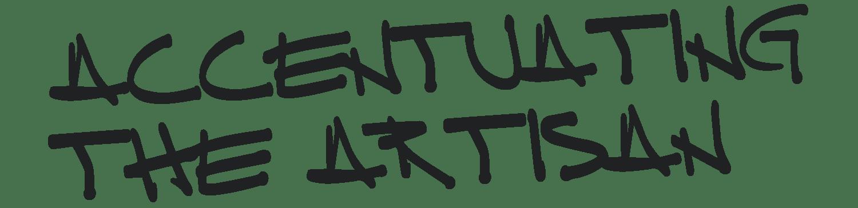 Accentuating the artisan