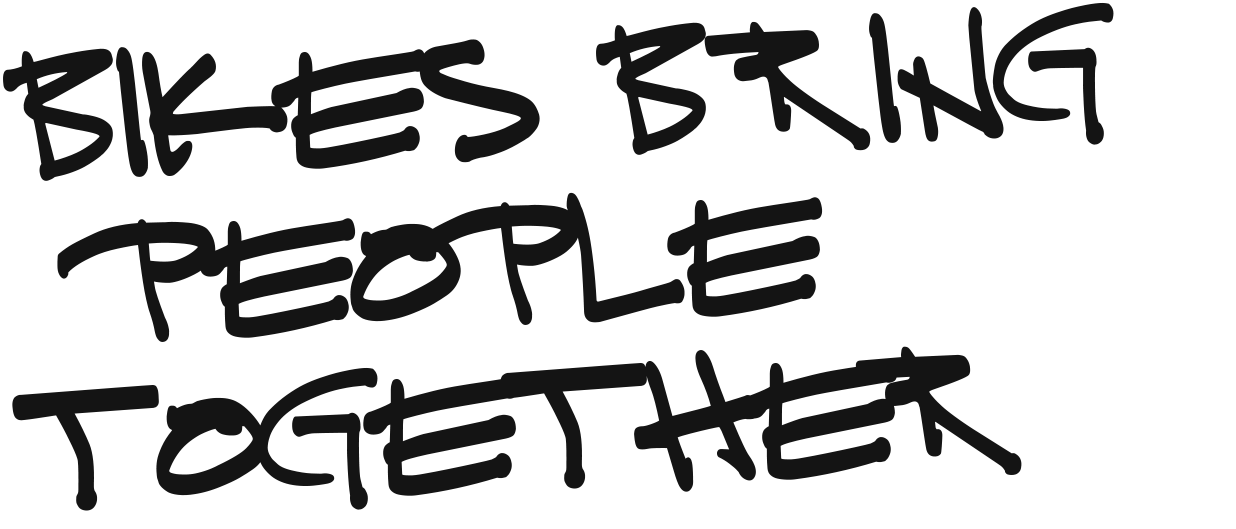 Bikes bring people together