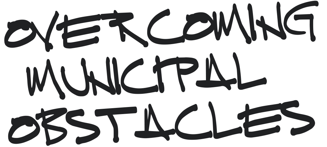 Overcoming municipal obstacles