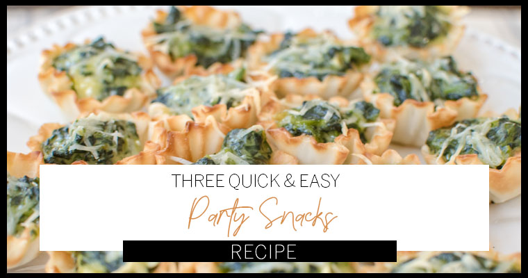 QUICK AND EASY PARTY SNACKS