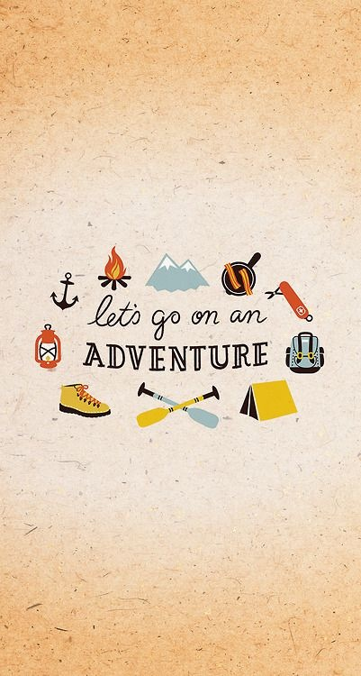 'Let's go on an adventure'…