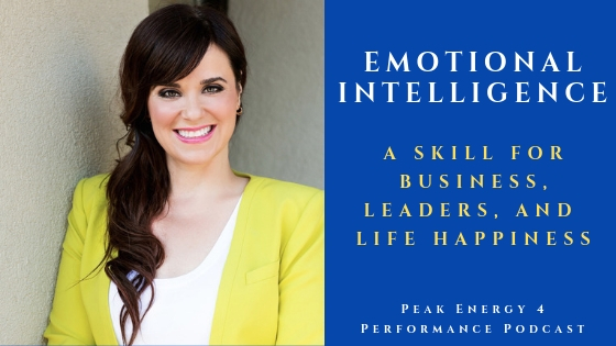 Emotional Intelligence for Business, Leaders, and Life Happiness