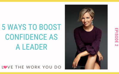 Five Ways to Boost Confidence as a Leader