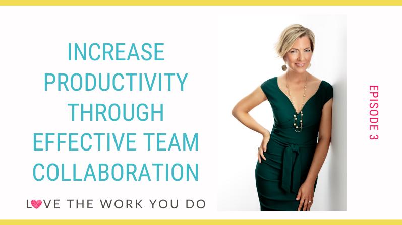 Increase Productivity Through Effective Team Collaboration