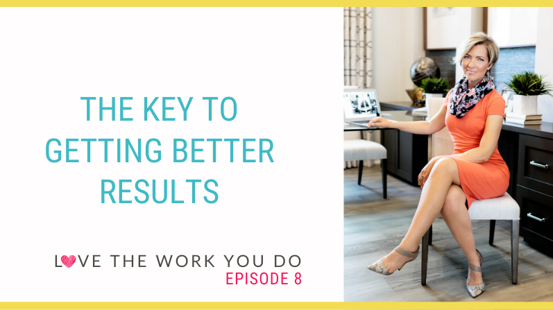The Key to Getting Better Results