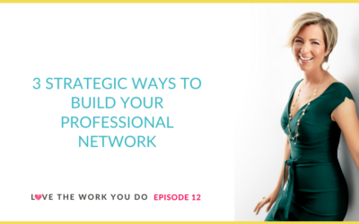 3 Strategic Ways to Build Your Professional Network