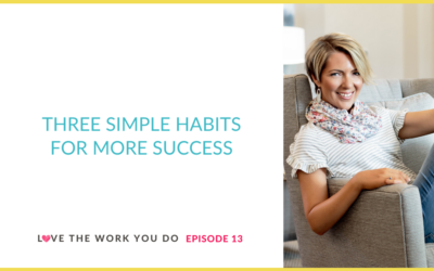 Three Simple Habits for More Success