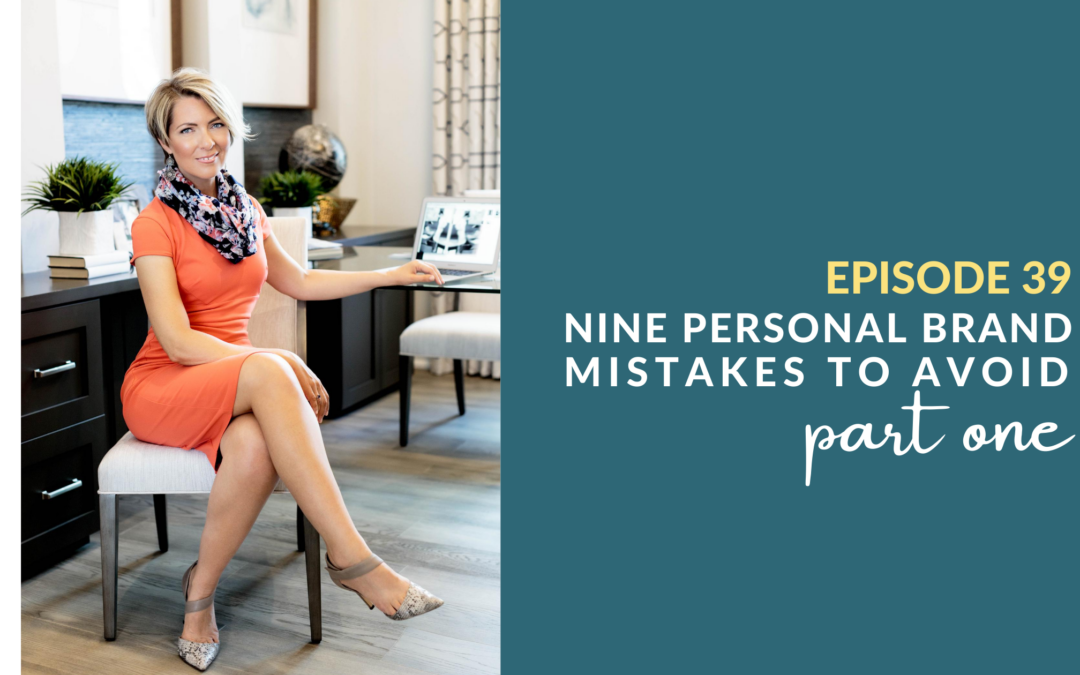 Nine Personal Branding Mistakes to Avoid (Part One) – Love the Work You Do – Episode 39