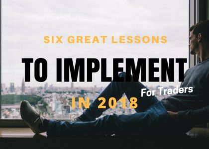 Six Great Lessons You Should Implement In 2018