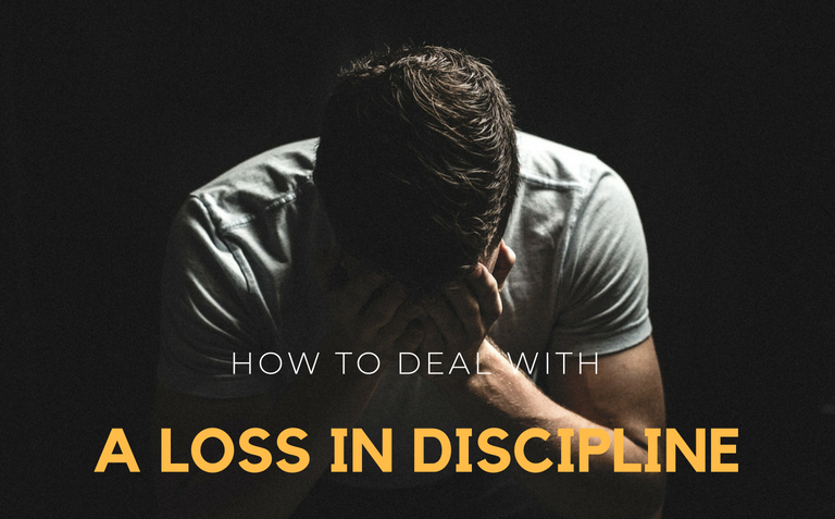 How To Deal With A Loss In Discipline