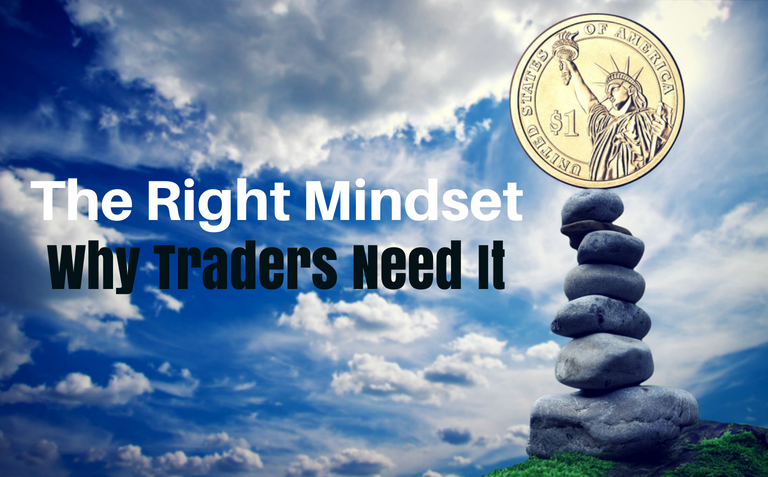 The Right Mindset -- Why Traders Need It