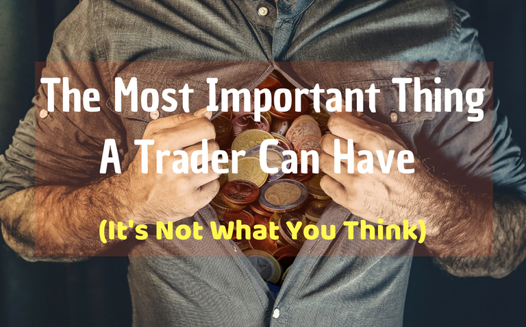 The Most Important Thing A Trader Can Have -- It's Not What You Think