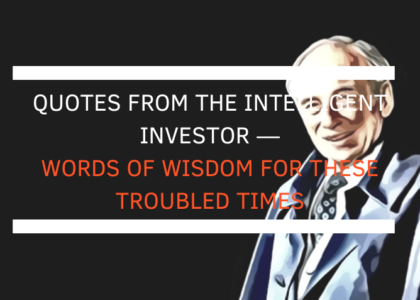 30 Quotes From The Intelligent Investor ―Words of Wisdom For These Troubled Times