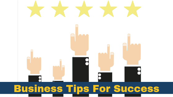 Business tips for success