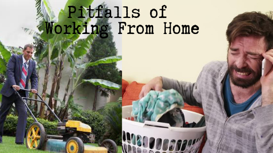 Pitfalls of Working From Home