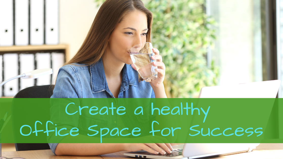 Create a healthy Office Space for Success