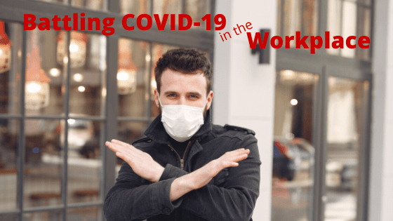 Battling COVID-19 in the Workplace