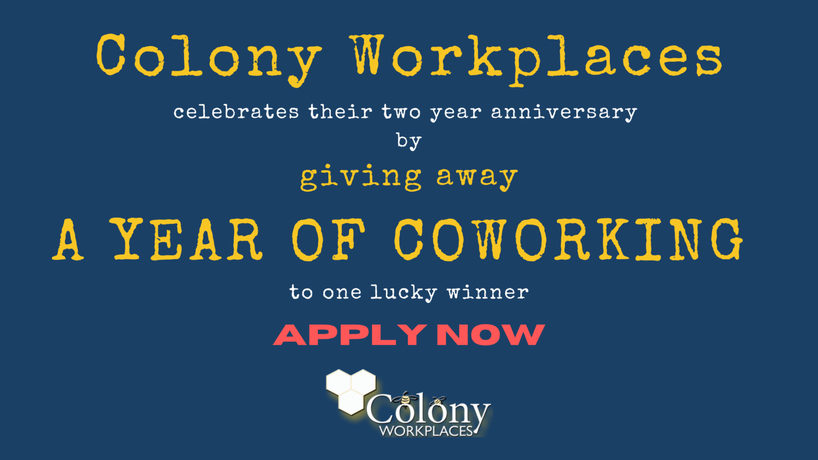 Free Coworking for a year at Colony Workplaces