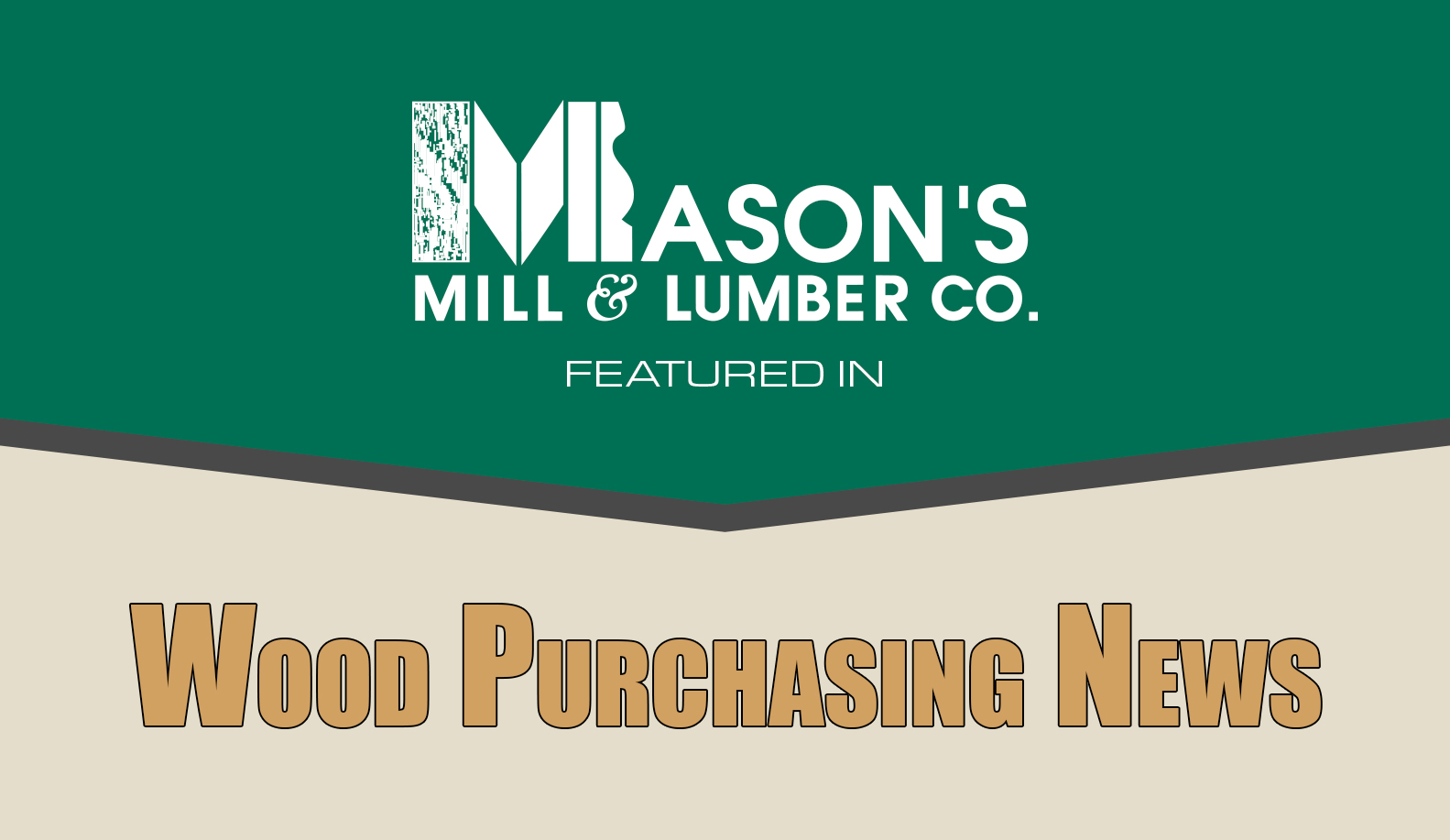 Mason's Mill & Lumber Co. Featured on Miller Wood Trade News