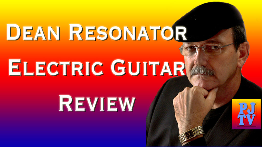 Dean Resonator Electric Guitar Review