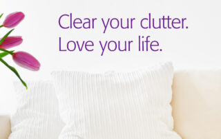 Clear Your Clutter Love Your Life