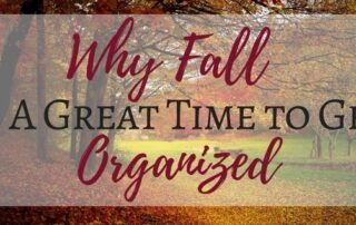 Why Fall is a Great time to get organized