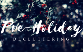 Pre-Holiday Decluttering