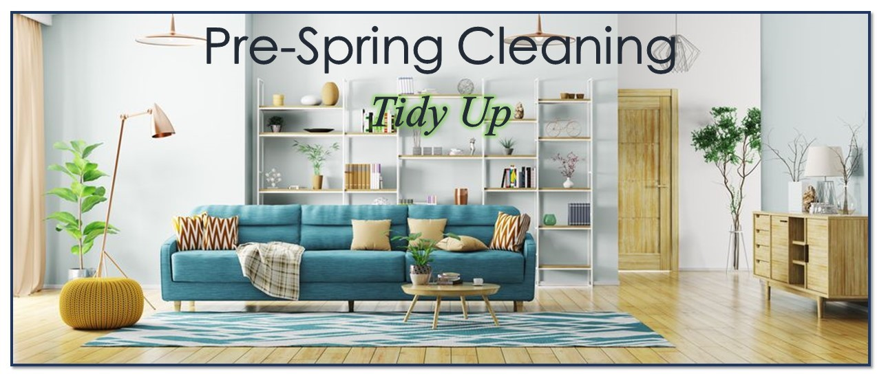 Pre-Spring Cleaning Tidy Up