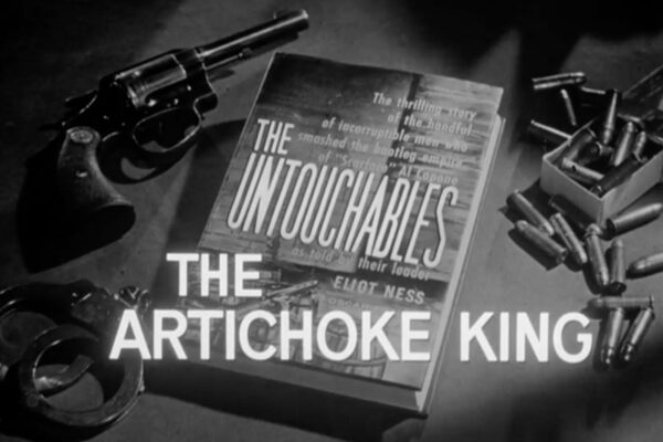 """""""The Artichoke King"""" originally aired on December 3rd, 1959. In this hour, an artichoke dealer in the wholesale produce market is murdered and Ness moves in to break the organization attempting to take over legitimate businesses."""