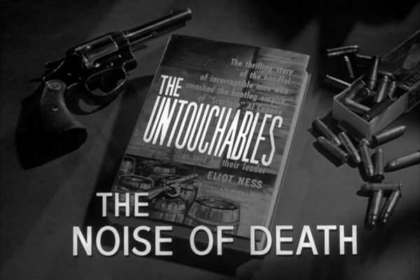 """The Noise of Death"" originally aired on January 14th, 1960. Eliot Ness pursues an aging Mafia leader who refuses retirement in an episode that was delayed from broadcast due to a government trial and invited the wrath of real-life gangsters."