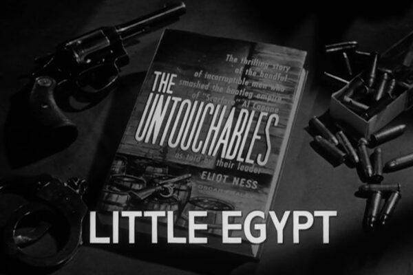 """Little Egypt"" originally aired on February 11th, 1960 and finds Eliot Ness assigning Agent Cam Allison to undercover work to root out a murderous gang in southern Illinois."