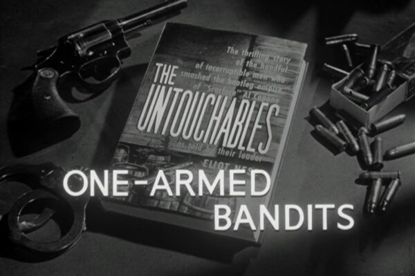 """One Armed Bandits"" originally aired on February 4th, 1960. The slot machine racket is flooding Chicago and an ex-con's relationship with Eliot Ness proves to be its undoing."