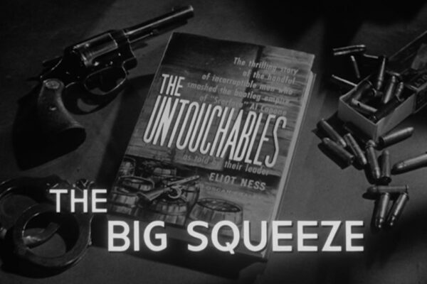 """The Big Squeeze"" originally aired on February 18th, 1960. Eliot Ness presses for bank robbery to become a federal crime as he mounts evidence against expert bank robber Ace Banner."