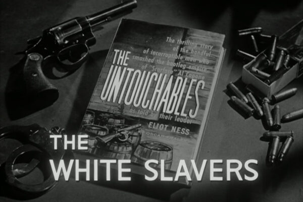 The White Slavers originally aired on March 10th, 1960. In one of the First Season's most controversial episodes, Ness hopes to corner the prostitution racket with the help of a reformed madam.