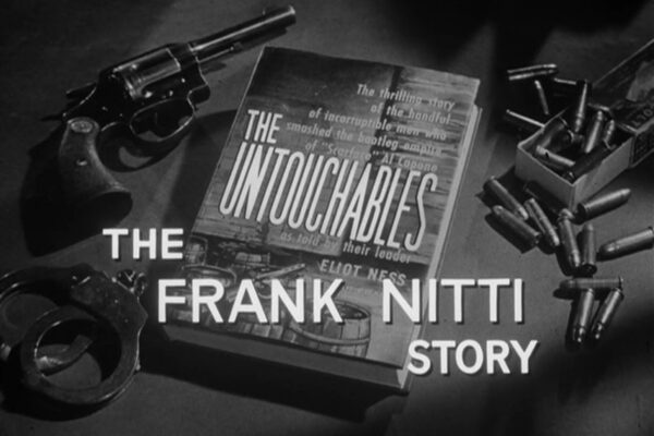 """The Frank Nitti Story"" originally aired on April 28th, 1960. As Frank Nitti leads an extortion attempt on the movie theater industry, Eliot Ness pressures a theater chain owner to testify against him."