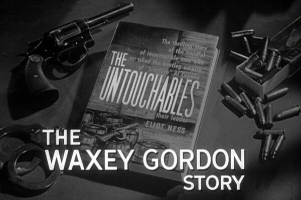 """""""The Waxey Gordon Story"""" originally aired on November 10th, 1960. As the beer baron of New York expands his criminal empire into New Jersey, Eliot Ness is called in to thwart his operations."""