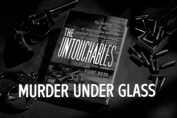 """Murder Under Glass"" originally aired on March 23rd, 1961. After a shipment of narcotics is suspiciously hijacked, Frank Nitti puts pressure on the Capone mob's New Orleans-based supplier to deliver."