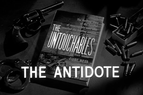 """The Antidote"" originally aired on March 9th, 1961. A ruthless chemist has discovered a formula that will re-nature alcohol and blackmails the Capone mob into making him a partner."