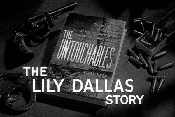 """""""The Lily Dallas Story"""" originally aired on March 16th, 1960. When the ransom money for kidnapping gets marked, cunning moll Lily Dallas plots an escape with one of her gang members – and without her husband."""
